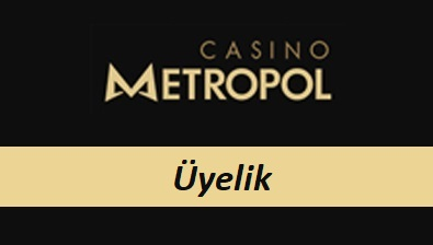 Casinometropol Üyelik