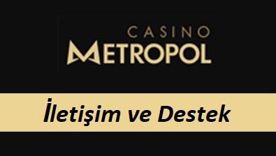 Casinometropol İletişim ve Destek