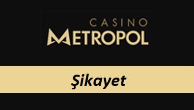 Casinometropol Şikâyet