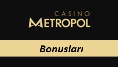 Casinometropol Bonusları