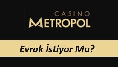 Casinometropol Evrak İstiyor mu?