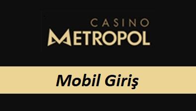 Casinometropol Mobil Giriş