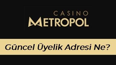 Casinometropol Güncel Üyelik Adresi Ne?