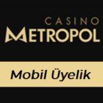 Casinometropol Mobil Üyelik