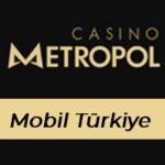 Casinometropol Mobil Türkiye