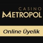 Casinometropol Online Üyelik