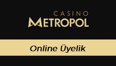 Casinometropol Online Üyelik