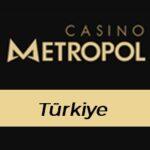 Casinometropol Türkiye
