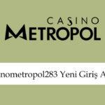 Casinometropol283yenigiriş