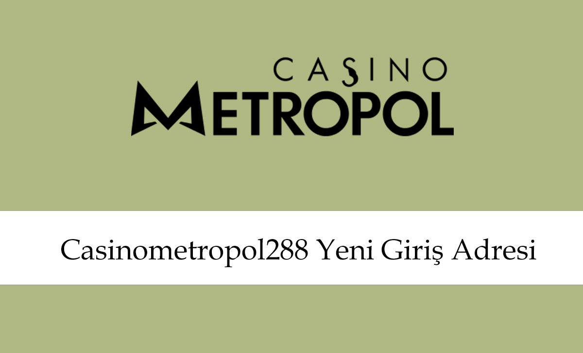 casinometropol288giriş