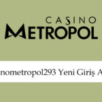 casinometropol293giriş