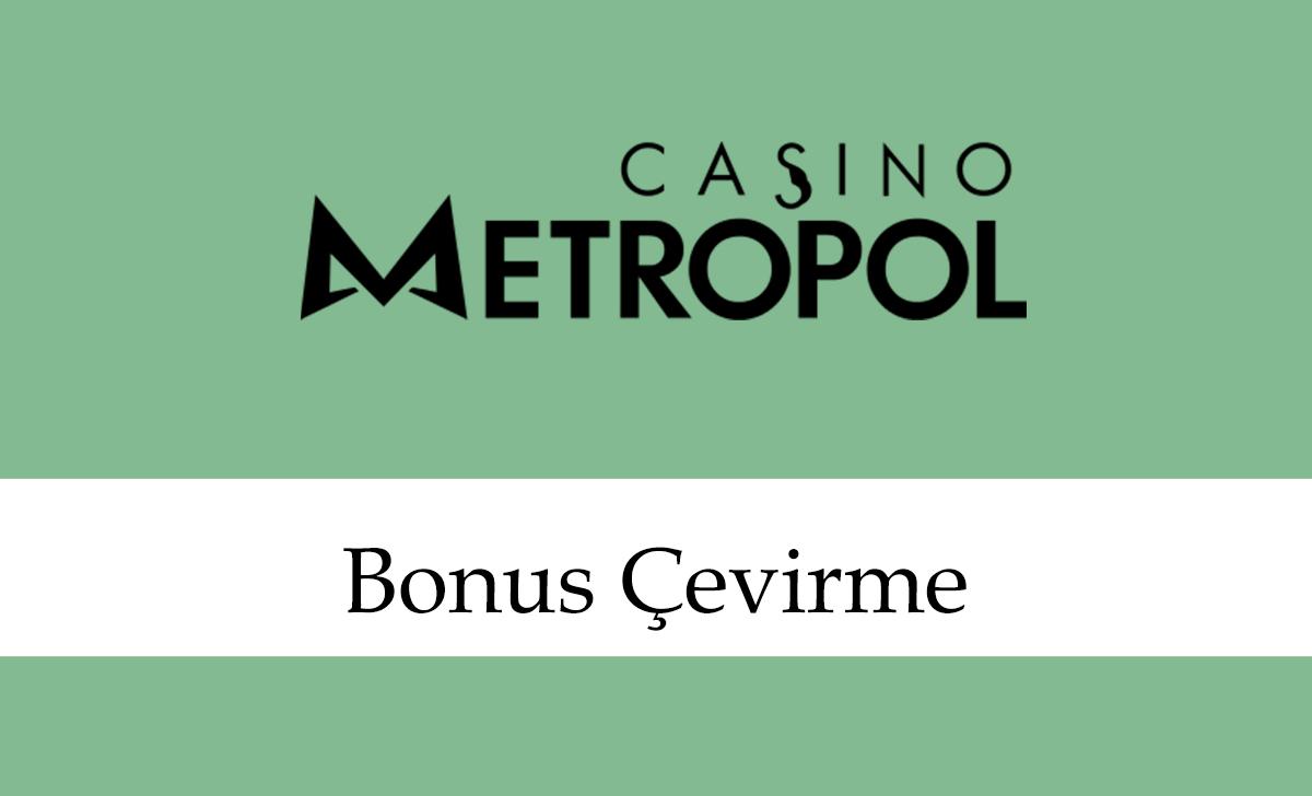 casinometropolbonusçevirme