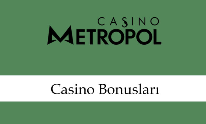 casinometropolcasinobonusları