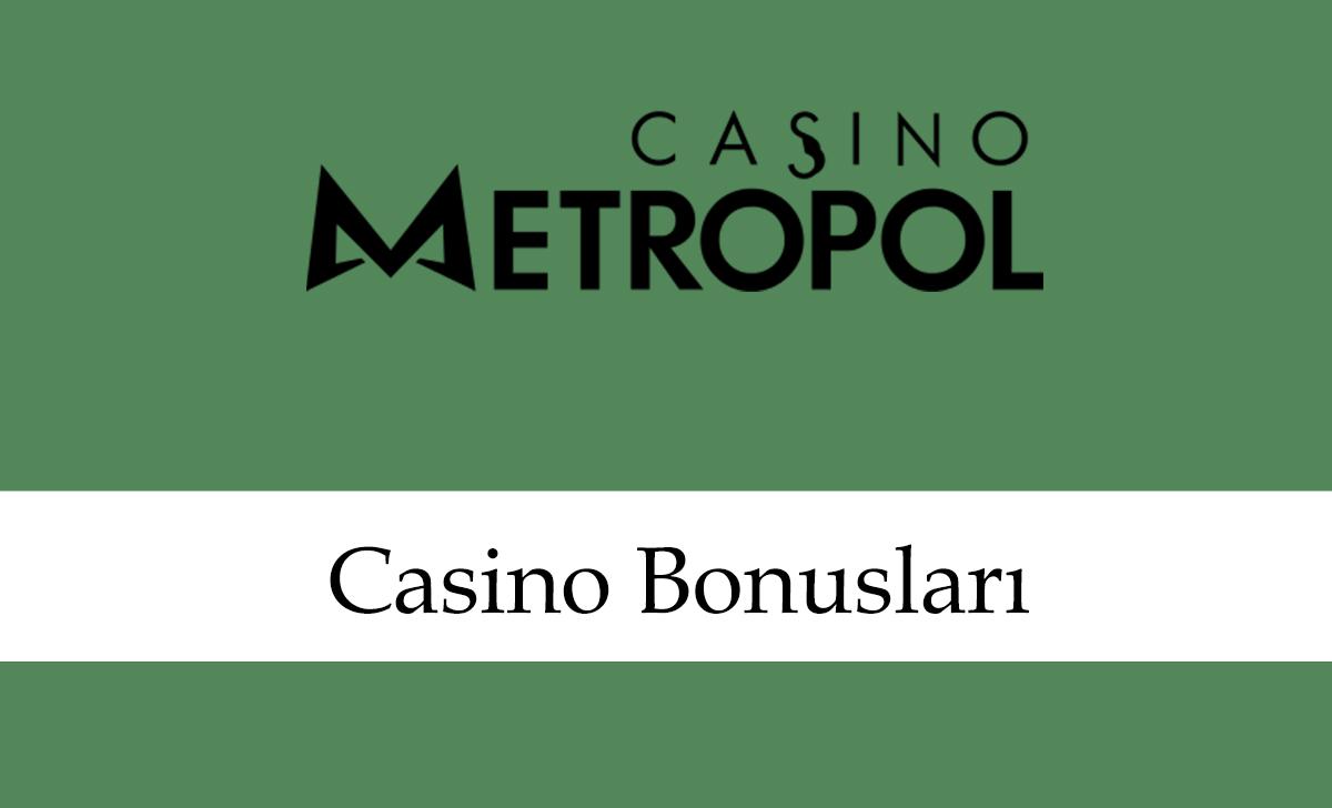 casinometropolcasinobonusları