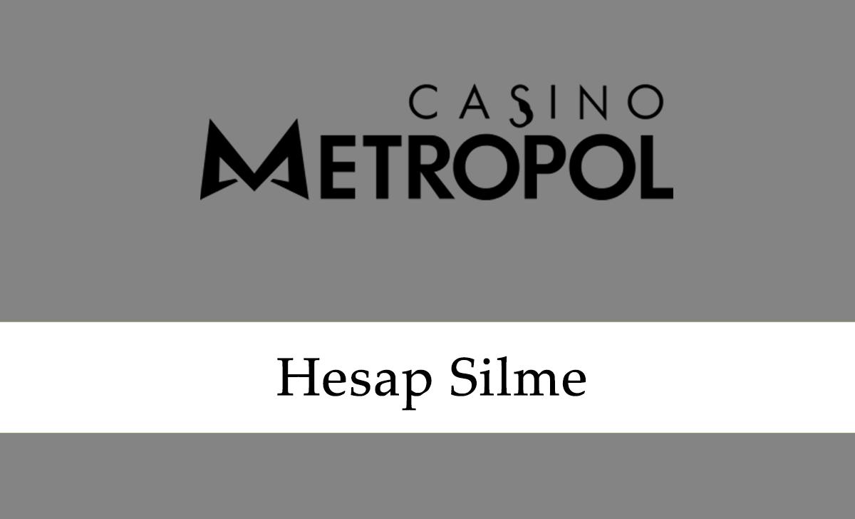 Casinometropol Hesap Silme